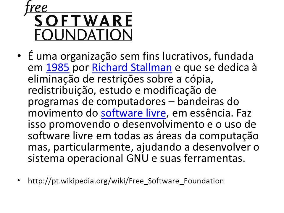 É uma organização sem fins lucrativos, fundada em 1985 por Richard Stallman e que se dedica à eliminação de restrições sobre a cópia, redistribuição,