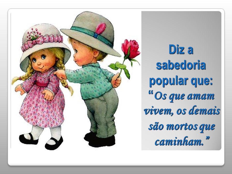 É mais importante amar do que ser amado Autor: Sergito de Souza Cavalcanti Música: Endless Love Formatação: VAL RUAS