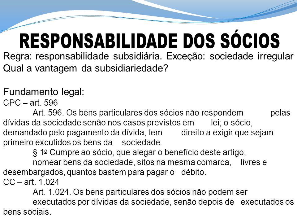 Regra: responsabilidade subsidiária.