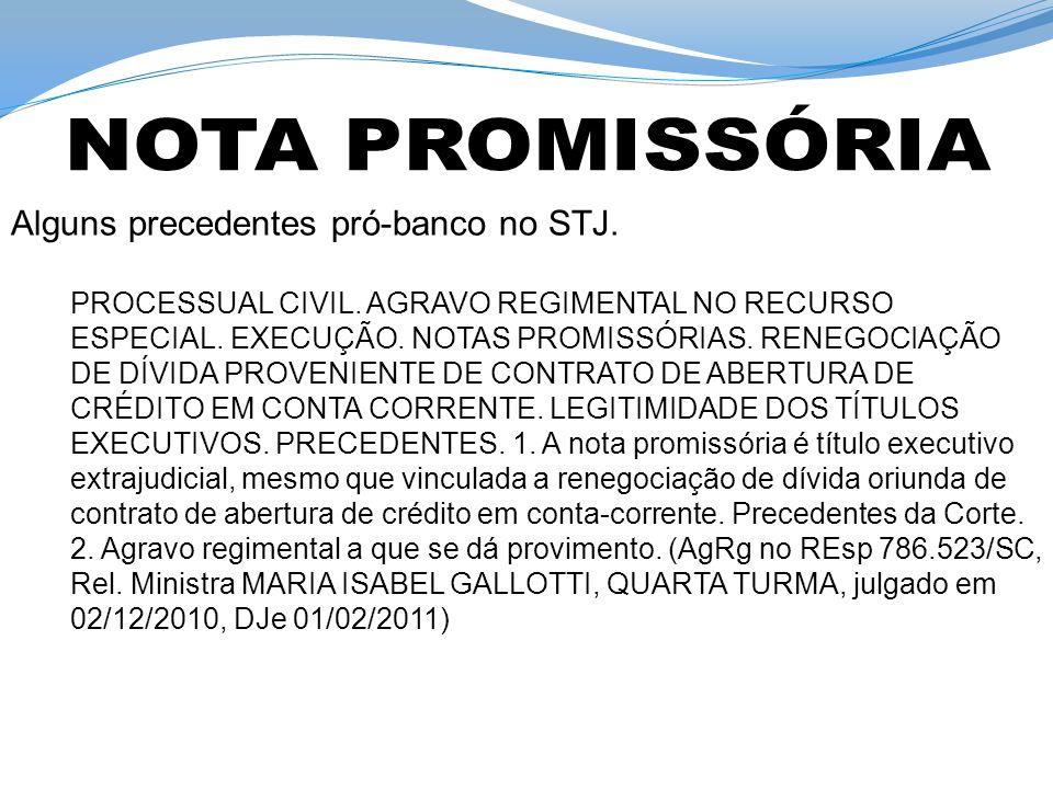 Alguns precedentes pró-banco no STJ.PROCESSUAL CIVIL.