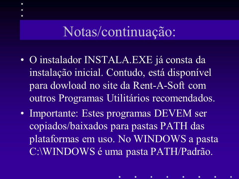 Notas/continuação: O instalador INSTALA.EXE já consta da instalação inicial. Contudo, está disponível para dowload no site da Rent-A-Soft com outros P