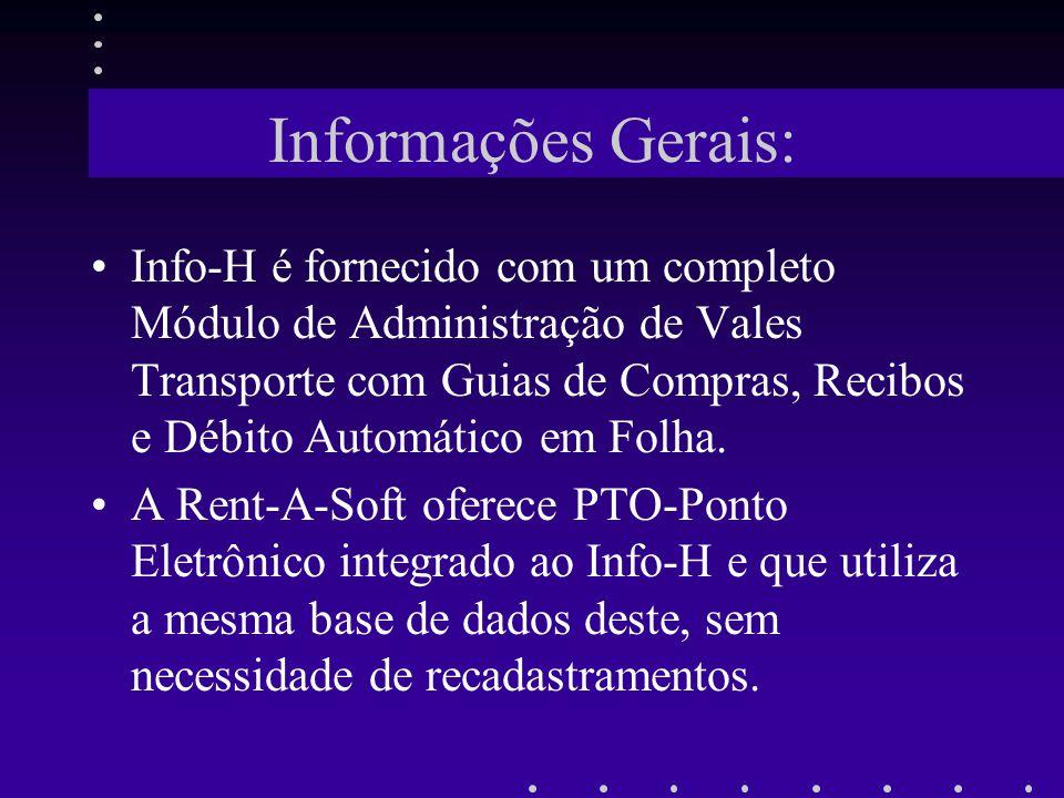Informações Gerais: Info-H é fornecido com um completo Módulo de Administração de Vales Transporte com Guias de Compras, Recibos e Débito Automático e