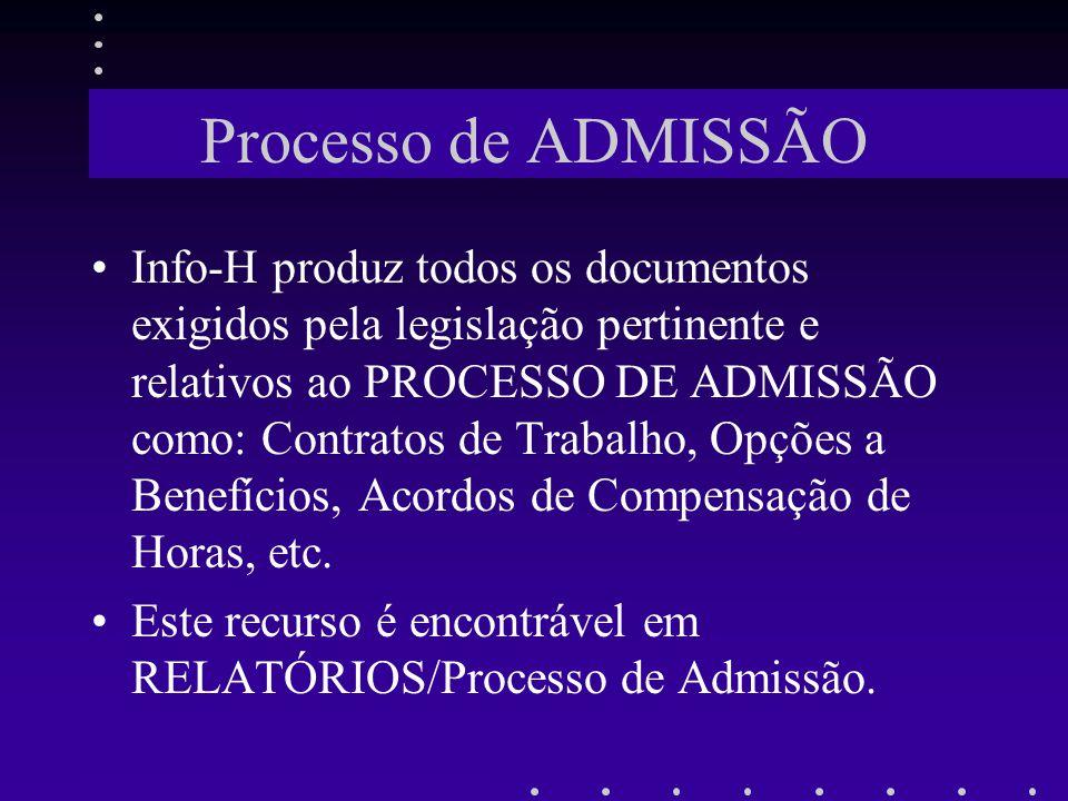 Processo de ADMISSÃO Info-H produz todos os documentos exigidos pela legislação pertinente e relativos ao PROCESSO DE ADMISSÃO como: Contratos de Trab