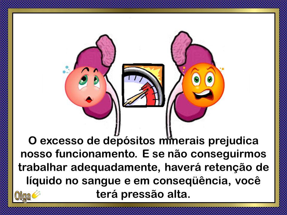 Somos nós que regulamos o nível de substâncias minerais no sangue e o equilíbrio de ácidos no corpo. Se a umidade do seu corpo for baixa, pode haver f