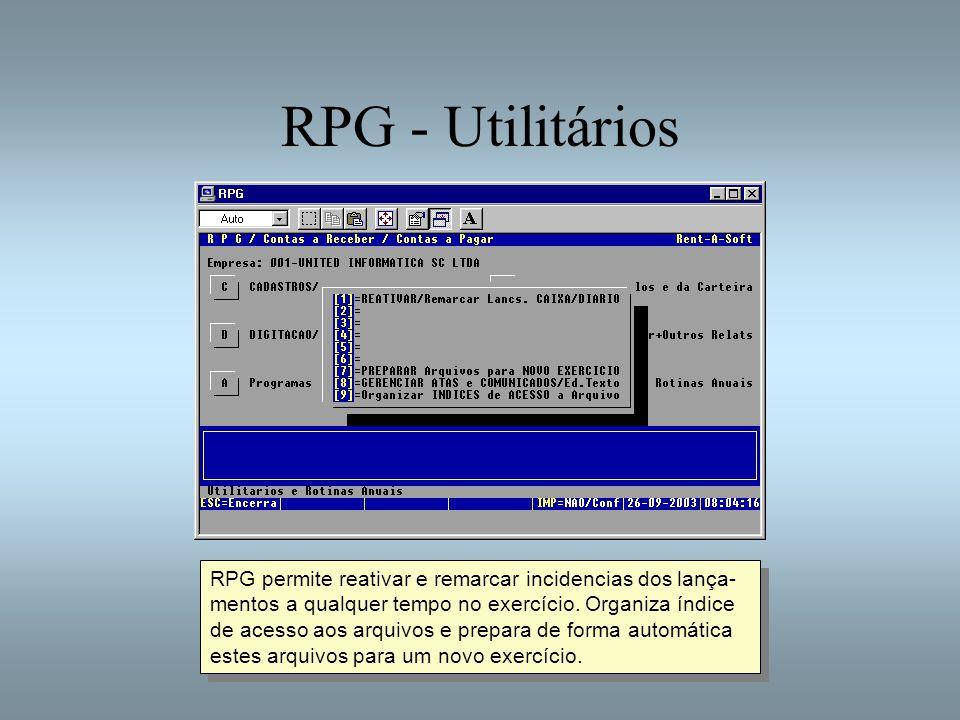 RPG - Utilitários RPG permite reativar e remarcar incidencias dos lança- mentos a qualquer tempo no exercício. Organiza índice de acesso aos arquivos
