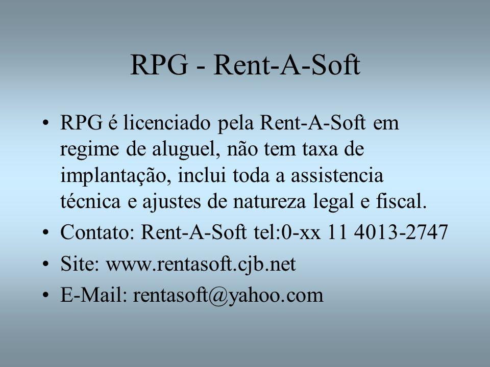 RPG - Rent-A-Soft RPG é licenciado pela Rent-A-Soft em regime de aluguel, não tem taxa de implantação, inclui toda a assistencia técnica e ajustes de