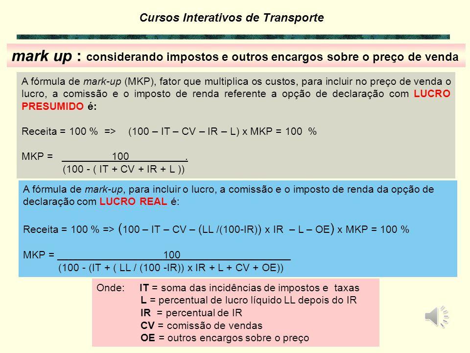 Cursos Interativos de Transporte Resolução: rateio da despesa administrativa EXERCÍCIO 5. Rateio por tipo de veículo em operação, proporcional a unida