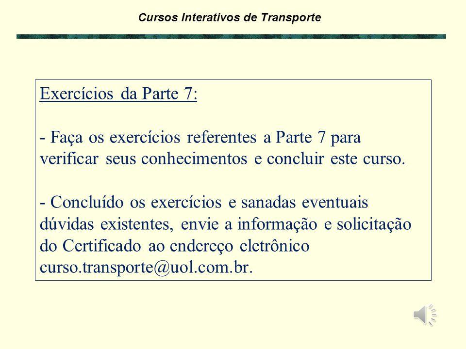 Cursos Interativos de Transporte Custo-valor & GRIS (Seguro & Gestão de Risco) (Seguro & Gestão de Risco) Exemplo 7.8 : Valor da cargaR$ 50.000,00 Cus