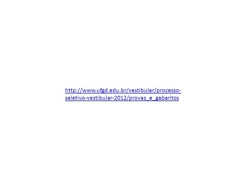 http://www.ufgd.edu.br/vestibular/processo- seletivo-vestibular-2012/provas_e_gabaritos