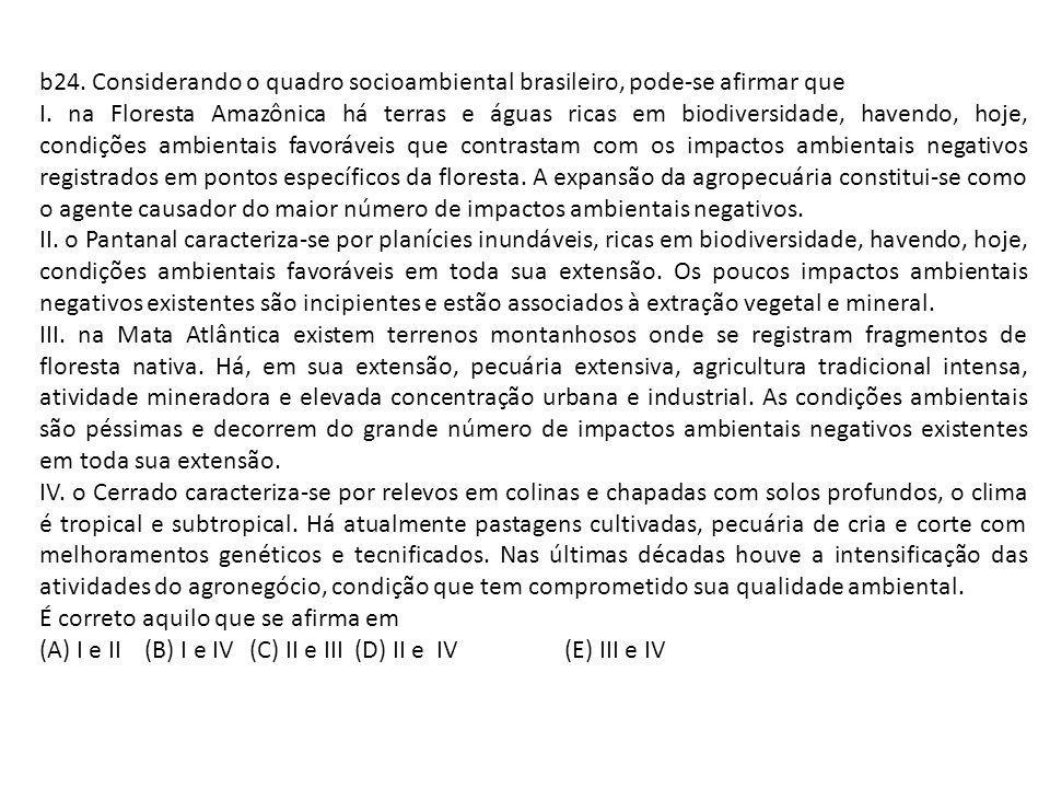 b24.Considerando o quadro socioambiental brasileiro, pode-se afirmar que I.
