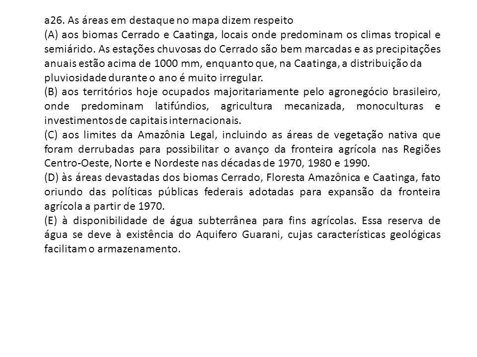 a26. As áreas em destaque no mapa dizem respeito (A) aos biomas Cerrado e Caatinga, locais onde predominam os climas tropical e semiárido. As estações