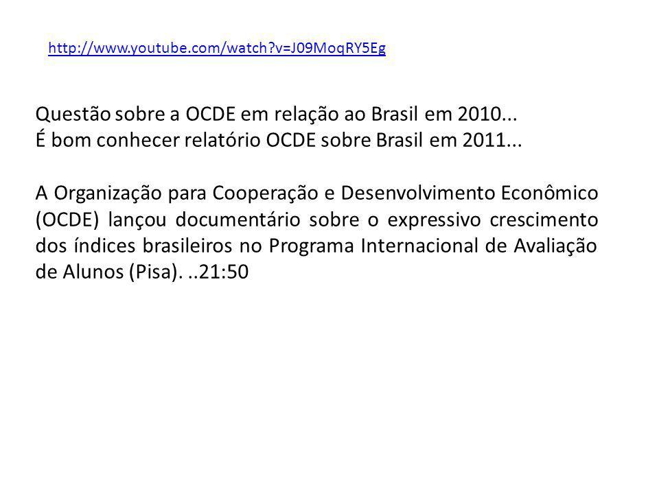 Questão sobre a OCDE em relação ao Brasil em 2010... É bom conhecer relatório OCDE sobre Brasil em 2011... A Organização para Cooperação e Desenvolvim