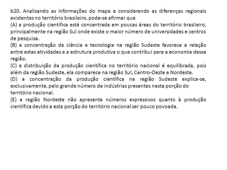 b20. Analisando as informações do mapa e considerando as diferenças regionais existentes no território brasileiro, pode-se afirmar que (A) a produção