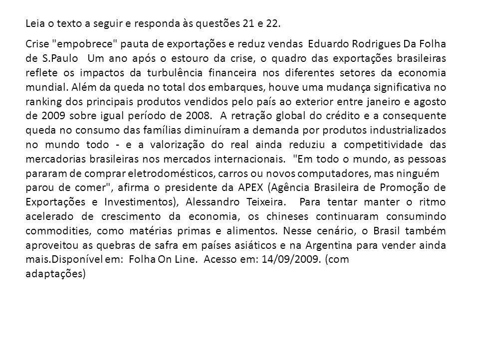 Leia o texto a seguir e responda às questões 21 e 22. Crise