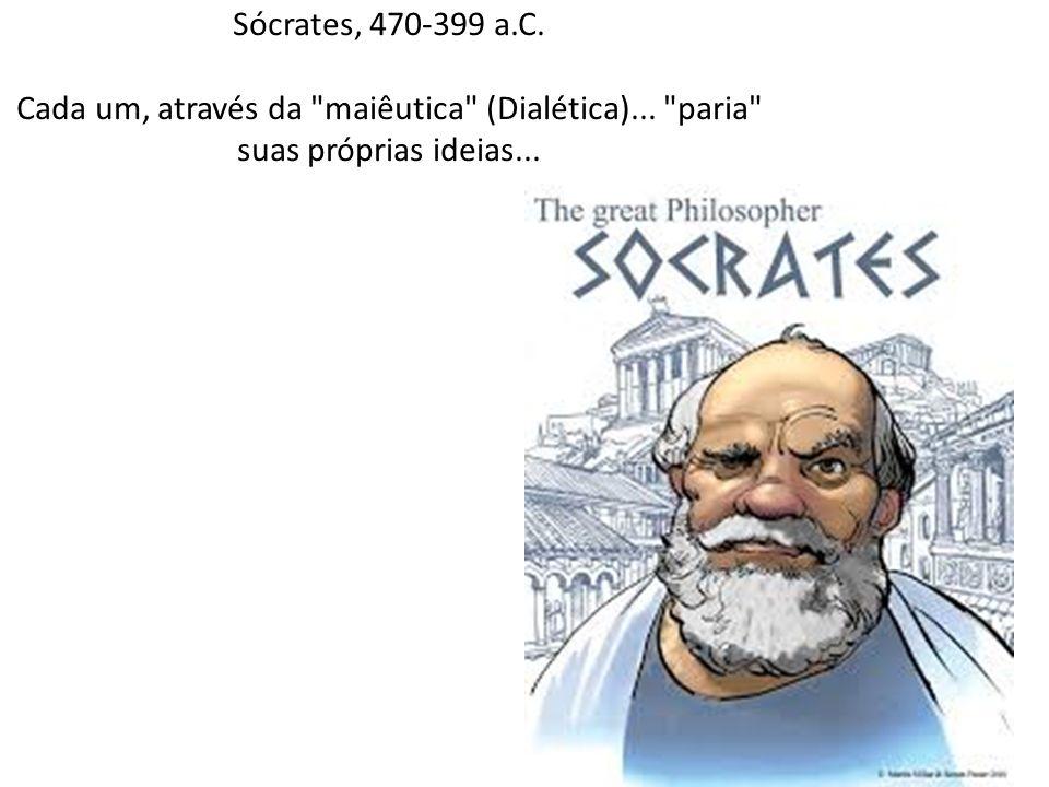Sócrates, 470-399 a.C. Cada um, através da