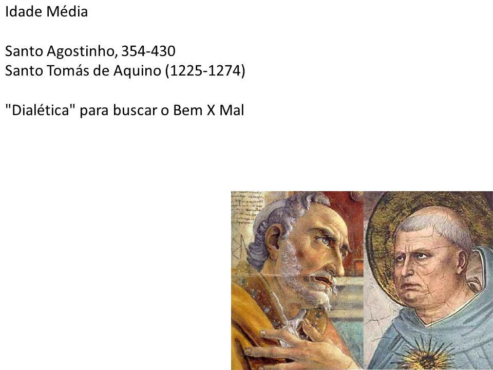 Idade Média Santo Agostinho, 354-430 Santo Tomás de Aquino (1225-1274)