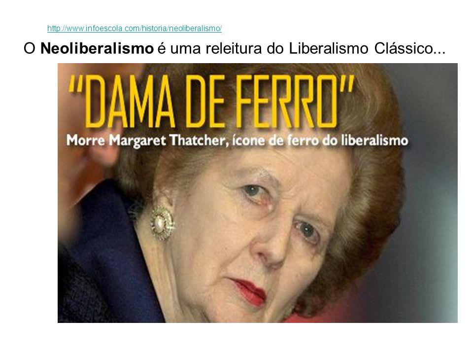 http://www.infoescola.com/historia/neoliberalismo/ O Neoliberalismo é uma releitura do Liberalismo Clássico...
