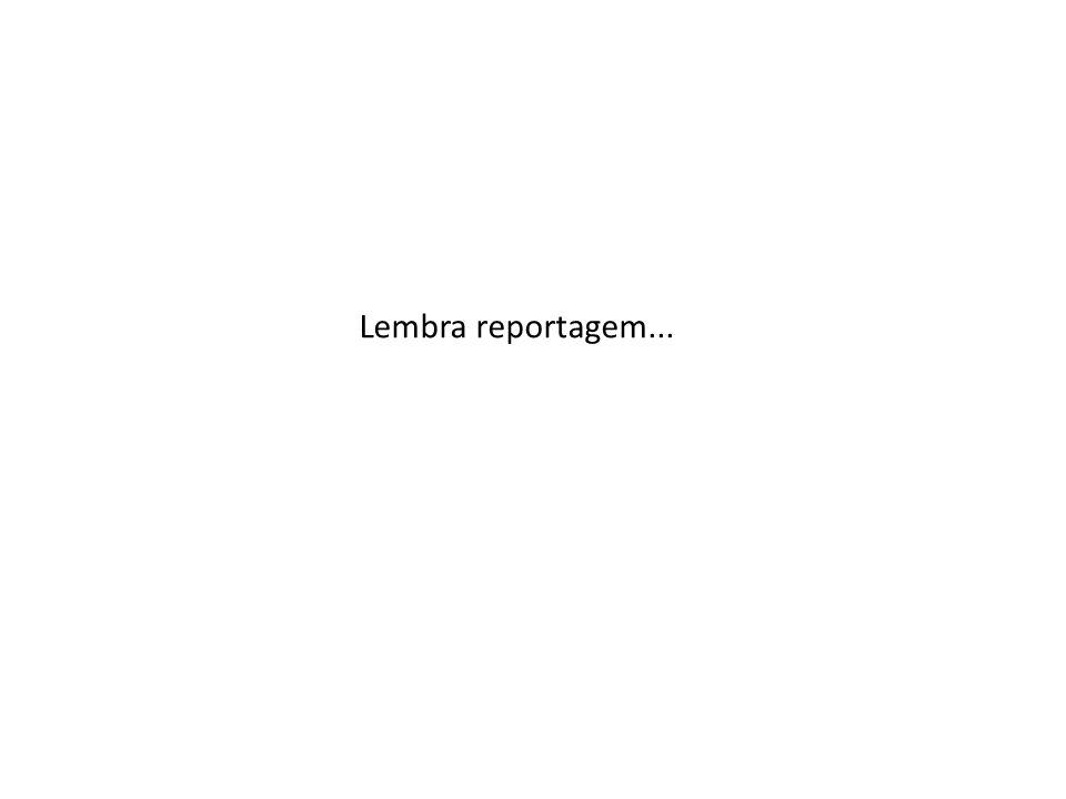 Lembra reportagem...