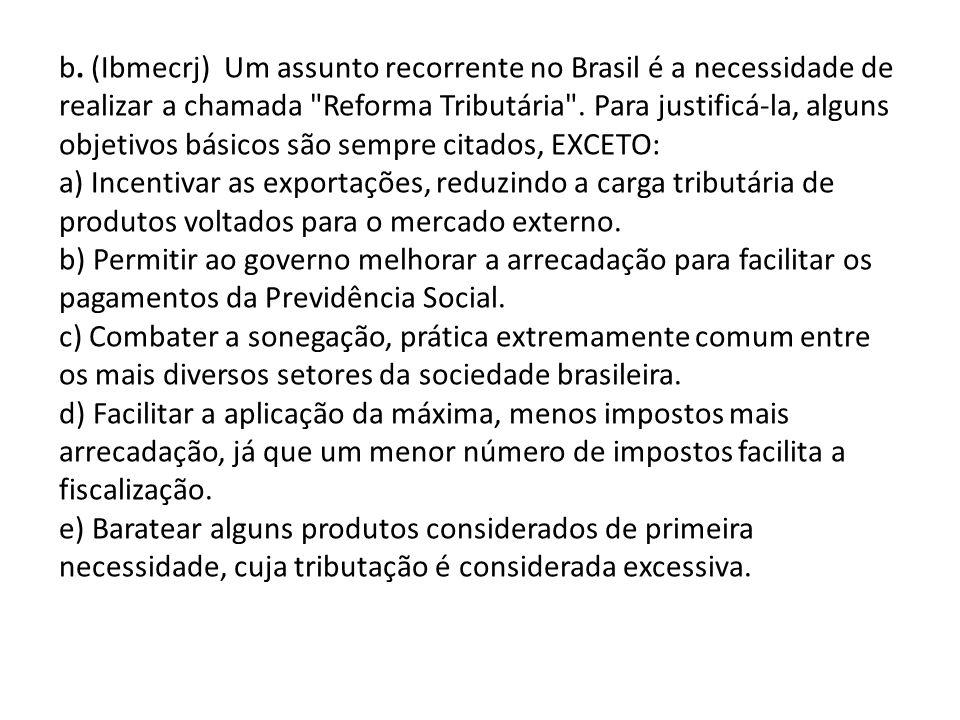 b. (Ibmecrj) Um assunto recorrente no Brasil é a necessidade de realizar a chamada