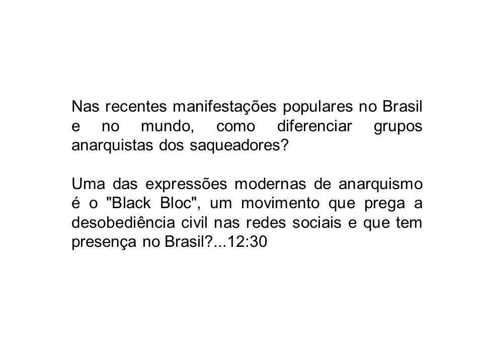 Nas recentes manifestações populares no Brasil e no mundo, como diferenciar grupos anarquistas dos saqueadores? Uma das expressões modernas de anarqui