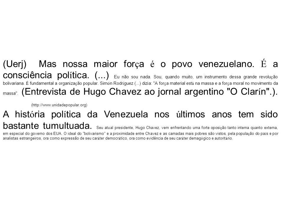 (Uerj) Mas nossa maior for ç a é o povo venezuelano.