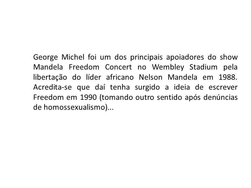 George Michel foi um dos principais apoiadores do show Mandela Freedom Concert no Wembley Stadium pela libertação do líder africano Nelson Mandela em