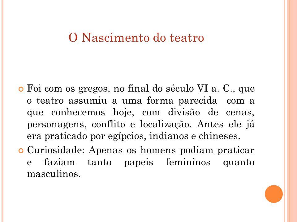 O GÊNERO DRAMÁTICO Os textos escritos para o teatro pertencem ao gênero dramático.