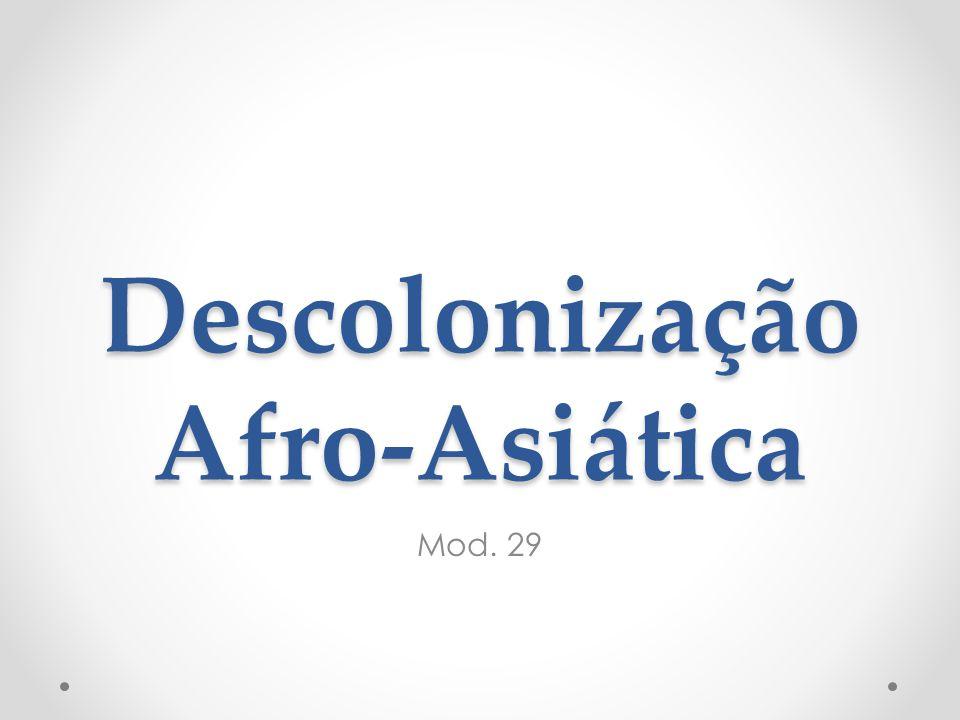 Descolonização Afro-Asiática Mod. 29