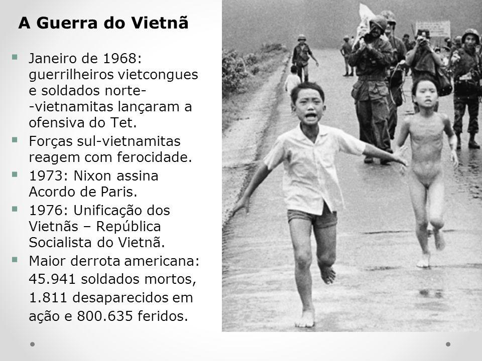 A Guerra do Vietnã Janeiro de 1968: guerrilheiros vietcongues e soldados norte- -vietnamitas lançaram a ofensiva do Tet. Forças sul-vietnamitas reagem