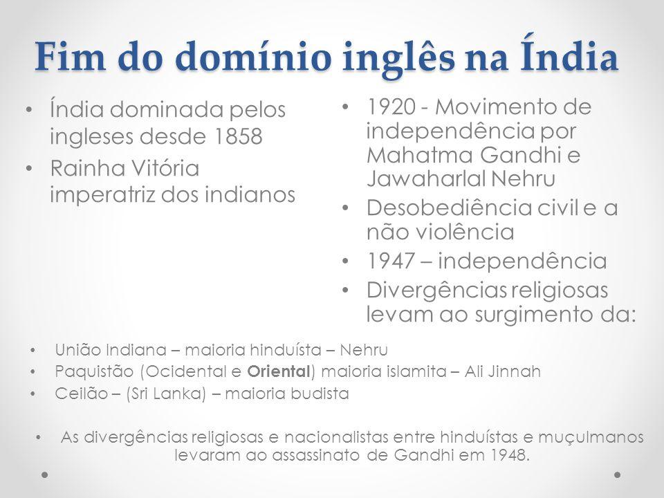 Fim do domínio inglês na Índia 1920 - Movimento de independência por Mahatma Gandhi e Jawaharlal Nehru Desobediência civil e a não violência 1947 – in