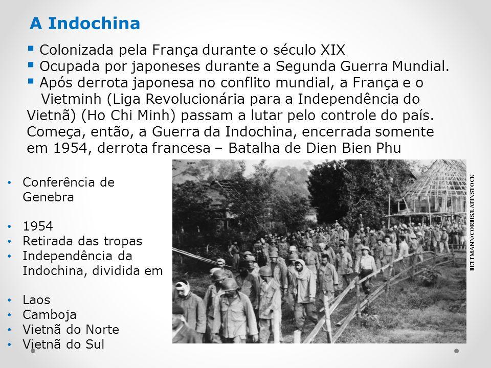 A Indochina Colonizada pela França durante o século XIX Ocupada por japoneses durante a Segunda Guerra Mundial. Após derrota japonesa no conflito mund