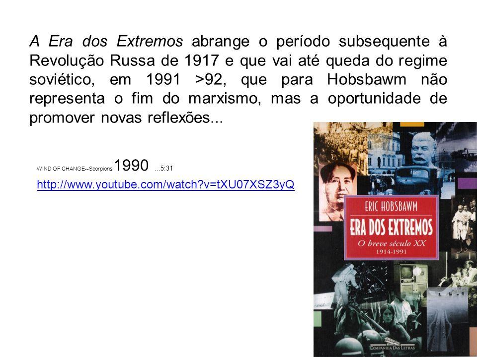 A Era dos Extremos abrange o período subsequente à Revolução Russa de 1917 e que vai até queda do regime soviético, em 1991 >92, que para Hobsbawm não