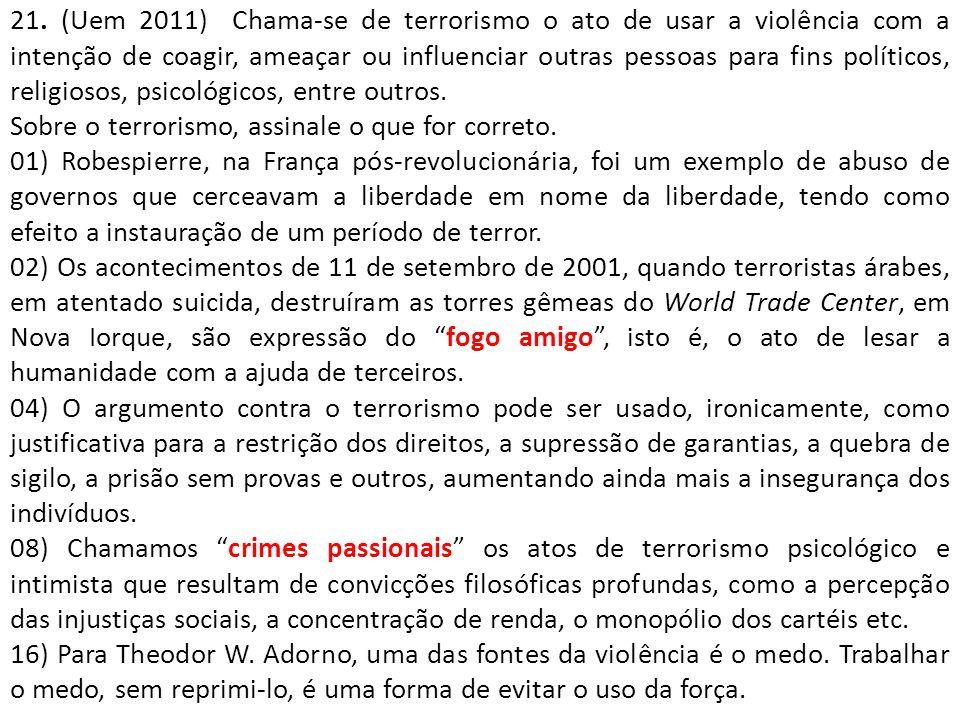 Causas do Terrorismo...4:15 http://globotv.globo.com/rede-globo/jornal-hoje/v/terrorismo-aula-3-do- professor-reginaldo-nasser/1574857/