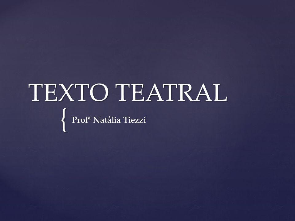 { TEXTO TEATRAL Profª Natália Tiezzi