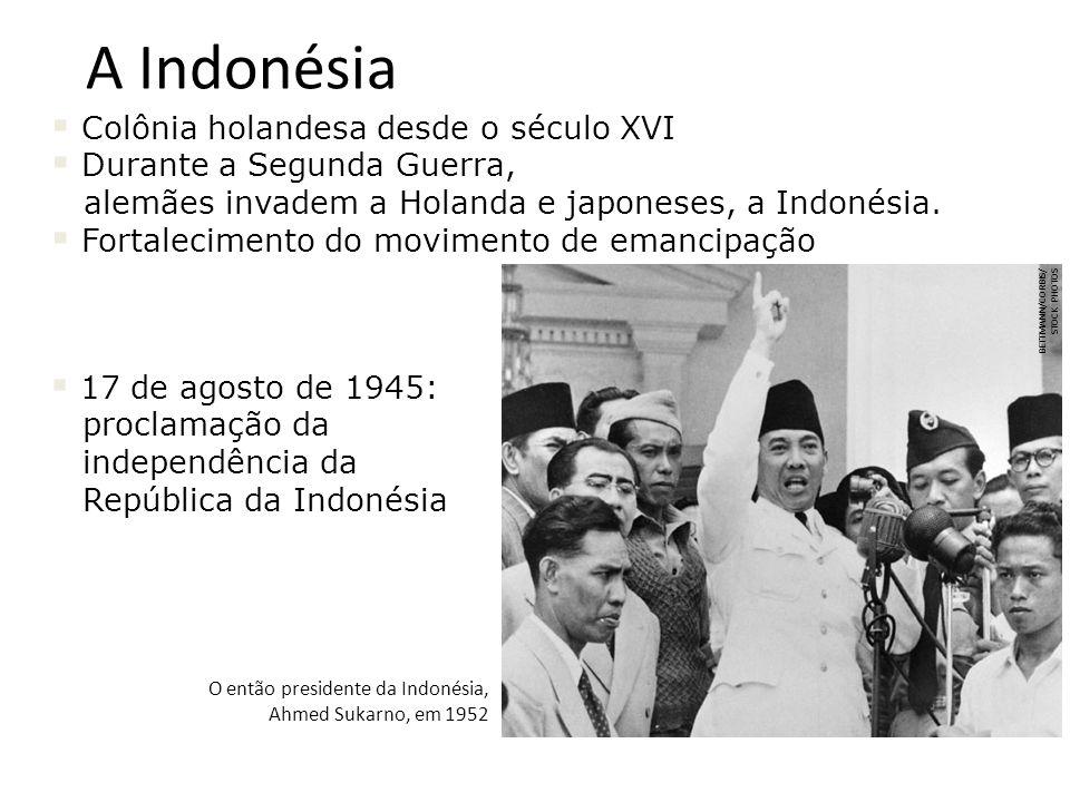 A Indonésia Colônia holandesa desde o século XVI Durante a Segunda Guerra, alemães invadem a Holanda e japoneses, a Indonésia.