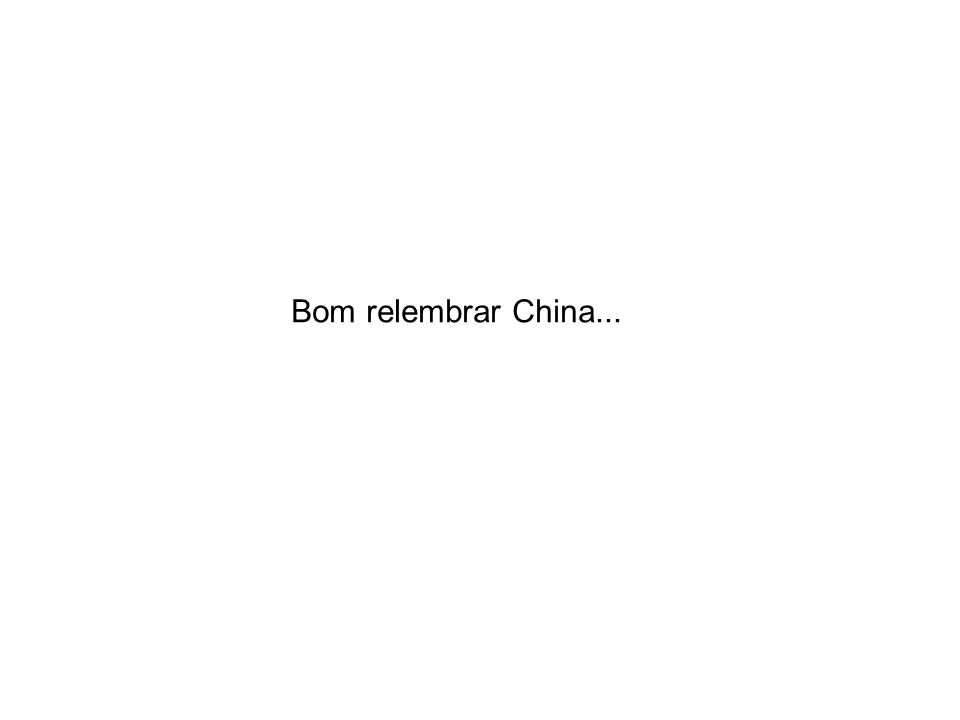 Bom relembrar China...