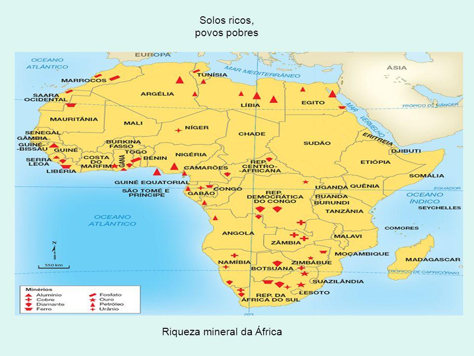 Solos ricos, povos pobres Riqueza mineral da África