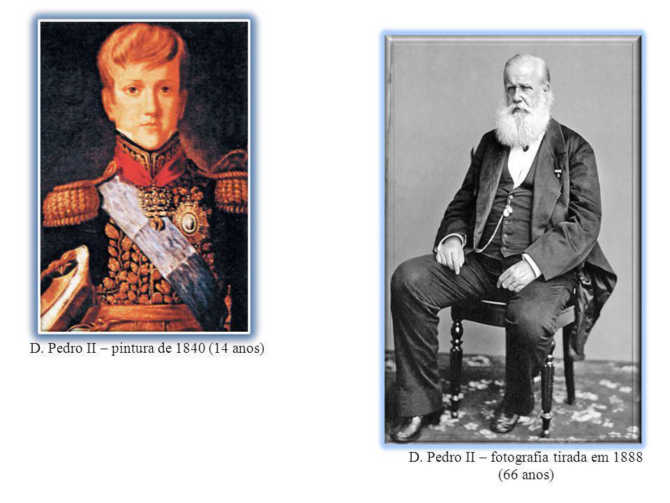 D. Pedro II – fotografia tirada em 1888 (66 anos) D. Pedro II – pintura de 1840 (14 anos)