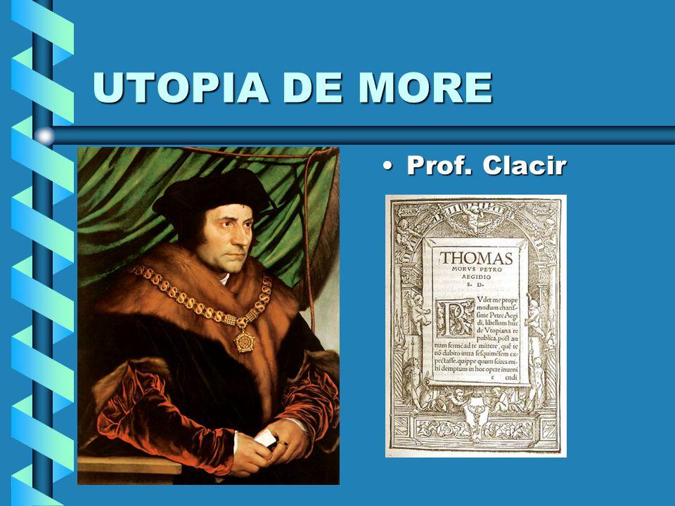 UTOPIA DE MORE Prof. Clacir