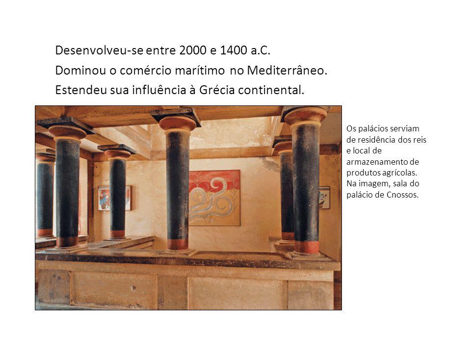 A civilização cretense e a Era dos Palácios Desenvolveu-se entre 2000 e 1400 a.C.