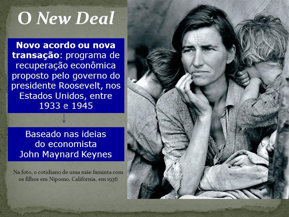 O New Deal Novo acordo ou nova transação: programa de recuperação econômica proposto pelo governo do presidente Roosevelt, nos Estados Unidos, entre 1
