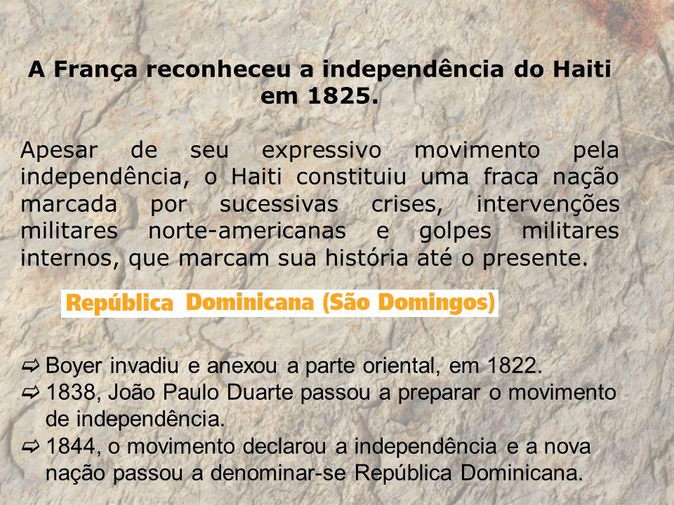 A França reconheceu a independência do Haiti em 1825. Apesar de seu expressivo movimento pela independência, o Haiti constituiu uma fraca nação marcad