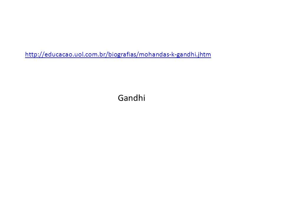 2/10/1869, Porbandar, Gujarat, Índia Mohandas Karamchand Gandhi, dito Mahatma, que em sânscrito significa grande alma , foi um dos idealizadores e fundadores do moderno Estado indiano e um defensor do princípio da não-violência como um meio de protesto.