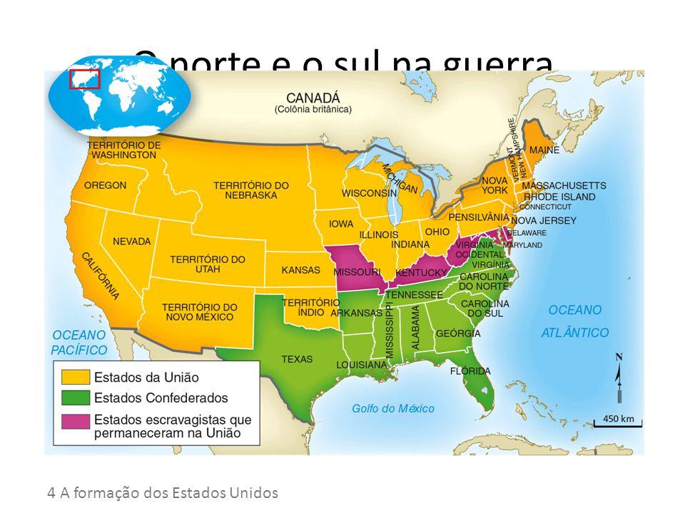 O norte e o sul na guerra 4 A formação dos Estados Unidos