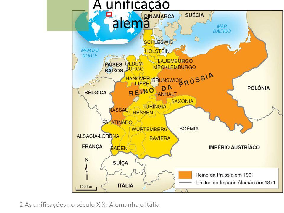 Século XVII: Alemanha = 300 domínios 1815: domínios decrescem para 38; entre eles está o Reino da Prússia e o Império Austríaco, que disputam a hegemonia na região.