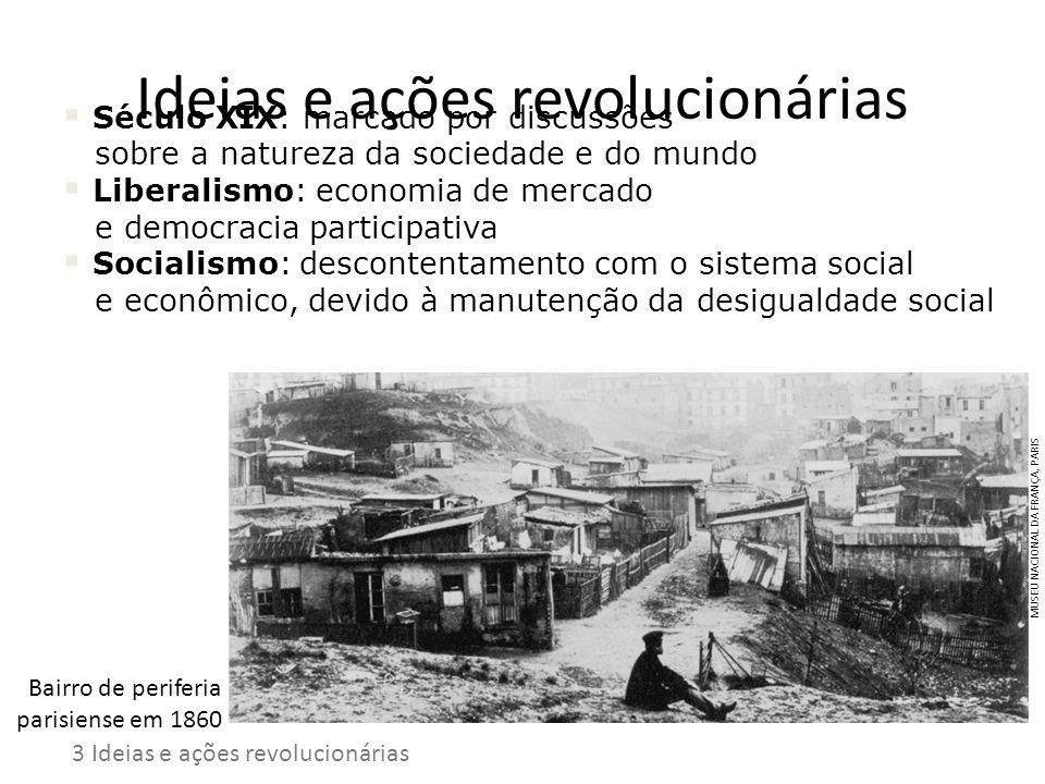Século XIX: marcado por discussões sobre a natureza da sociedade e do mundo Liberalismo: economia de mercado e democracia participativa Socialismo: de