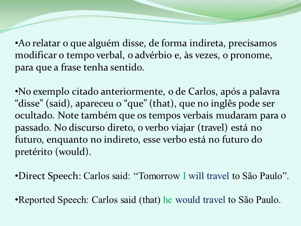 Se na frase houver as palavras this/that/these/those, e tiverem sendo usados como pronomes, devem ser substituídos por it ou them.