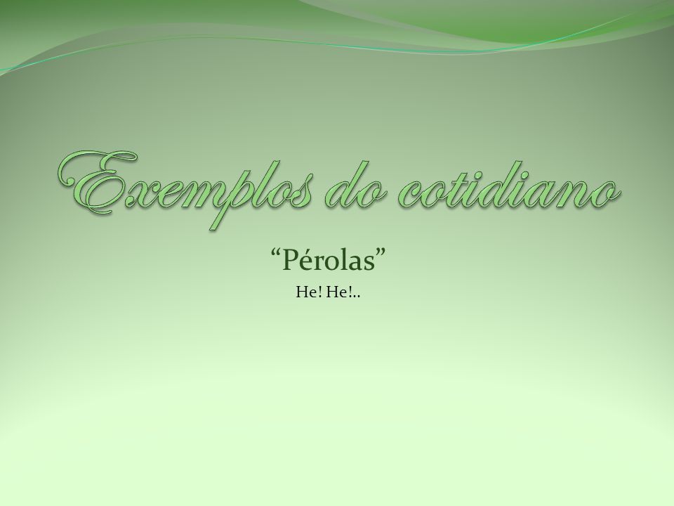 Pérolas He! He!..