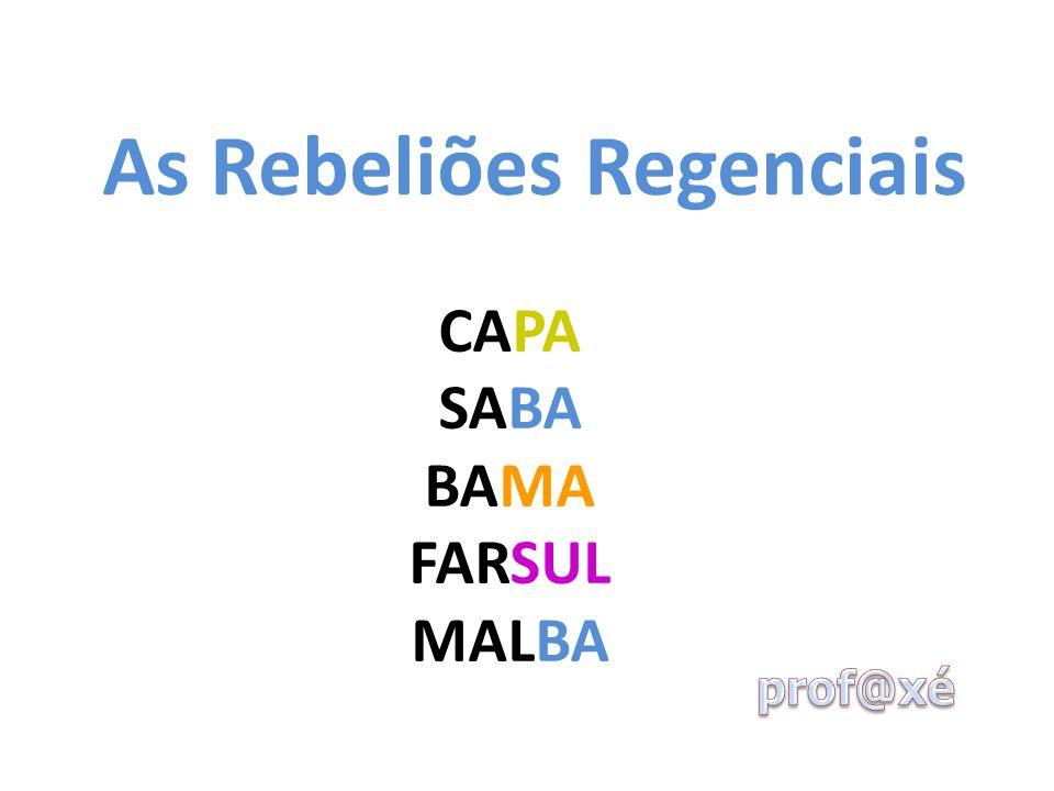 As Rebeliões Regenciais CAPA SABA BAMA FARSUL MALBA