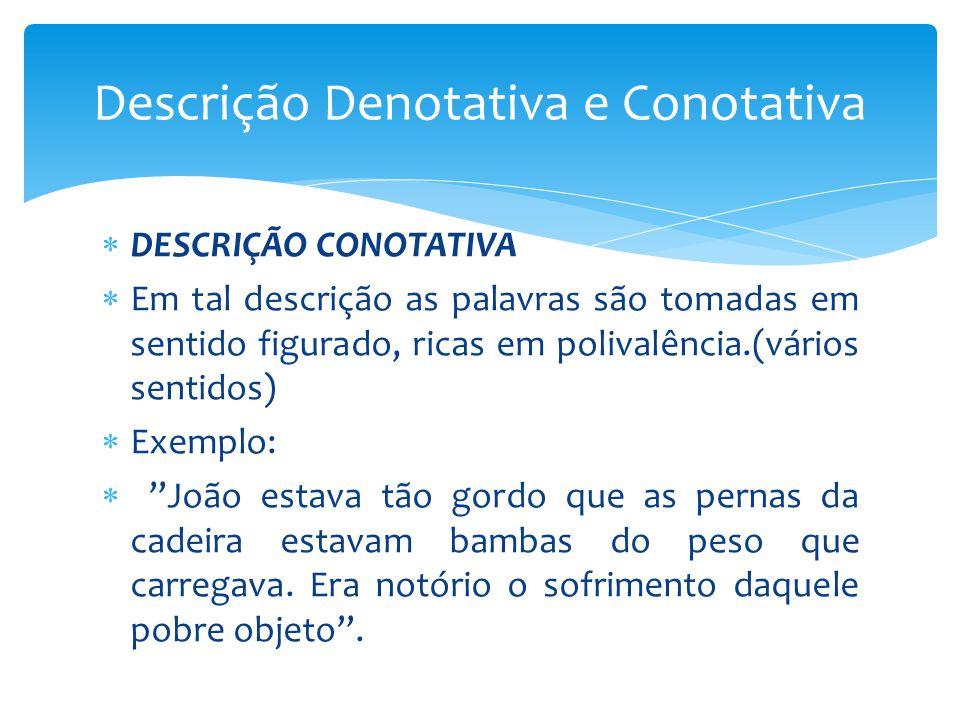 Note que a palavra objeto não estava sendo empregado no sentido denotativo, pois no dicionário objeto é: s.m.